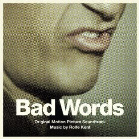 BAD WORDS - Original Motion Picture Soundtrack