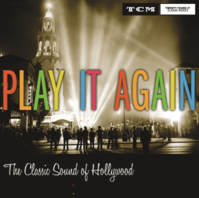 PLAY IT AGAIN – THE CLASSIC SOUND OF HOLLYWOOD