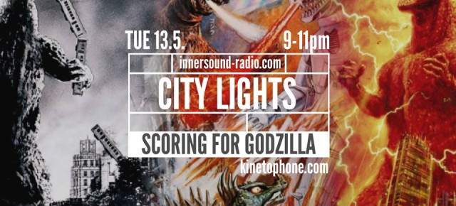 CITY LIGHTS Radioshow: Scoring for GODZILLA