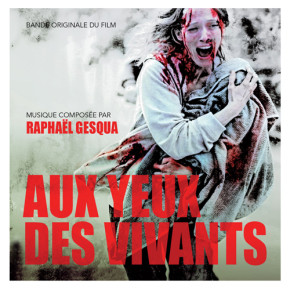 AUX YEUX DES VIVANTS (AMONG THE LIVING) - Original Motion Picture Soundtrack