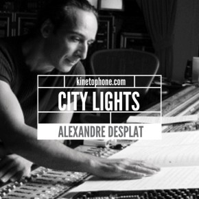 City Lights Radioshow - 4 Hours With Alexandre Desplat