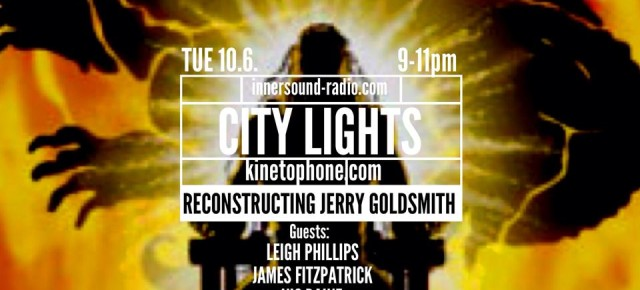 CITY LIGHTS Radioshow - Reconstructing JERRY GOLDSMITH
