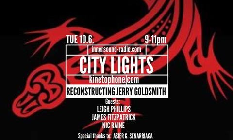 CITY LIGHTS Radioshow: Reconstructing Jerry Goldsmith