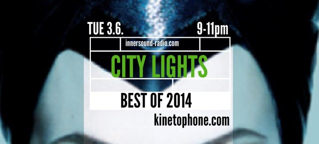 CITY LIGHTS Radioshow: Best of 2014