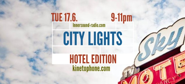 CITY LIGHTS Radioshow - Hotel Edition