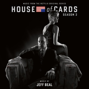 HOUSE OF CARDS: SEASON 2 - Music From The Original Series