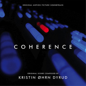 COHERENCE - Original Motion Picture Soundtrack