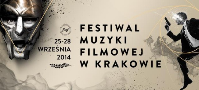 7th KRAKOW FILM MUSIC FESTIVAL - 25-28 SEPTEMBER 2014