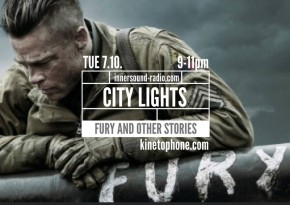 CITY LIGHTS Radioshow: FURY, GONE GIRL and other stories