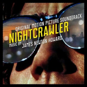 NIGHTCRAWLER – Original Motion Picture Soundtrack