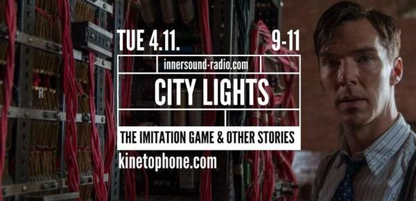 CITY LIGHTS Radioshow: THE IMITATION GAME and other stories