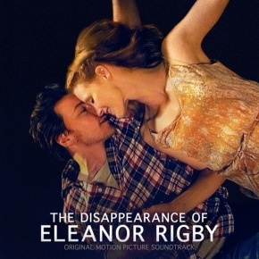 THE DISAPPEARANCE OF ELEANOR RIGBY – Original Motion Picture Soundtrack