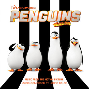 THE PENGUINS OF MADAGASCAR – Music From the Motion Picture