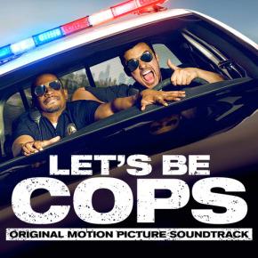 LET'S BE COPS – Original Motion Picture Soundtrack