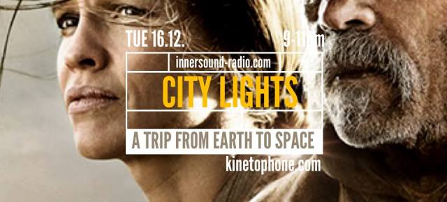 CITY LIGHTS Radioshow: A TRIP FROM EARTH TO SPACE