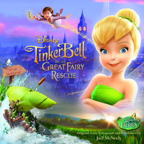 TINKER BELL AND THE GREAT FAIRY RESCUE - Composed and Conducted by JOEL McNEELY