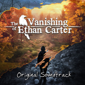 THE VANISHING OF ETHAN CARTER - Original Game Soundtrack