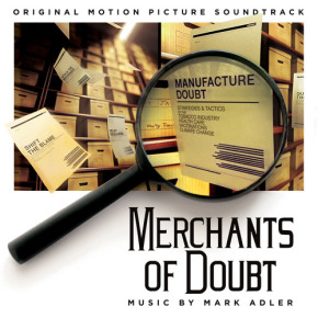 MERCHANTS OF DOUBT – Original Motion Picture Soundtrack
