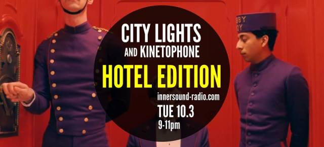 CITY LIGHTS Radioshow: THE HOTEL EDITION