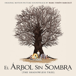 EL ÁRBOL SIN SOMBRA (The Shadowless Tree) - Original Motion Picture Soundtrack