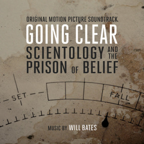 GOING CLEAR: SCIENTOLOGY AND THE PRISON OF BELIEF – Original Motion Picture Soundtrack