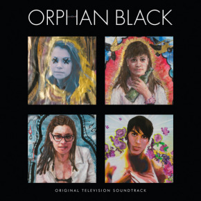 ORPHAN BLACK – Original Television Soundtrack and Score