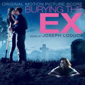 BURYING THE EX – Original Motion Picture Score and Soundtrack EP