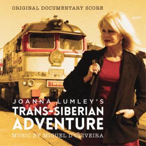 JOANNA LUMLEY'S TRANS-SIBERIAN ADVENTURE - Original Documentary Score