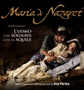 MARIA DI NAZARET - Music Composed and Conducted by Guy Farley