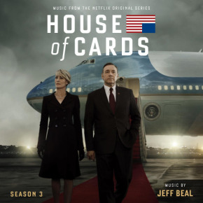 HOUSE OF CARDS: SEASON 3 – Original Netflix Series Soundtrack