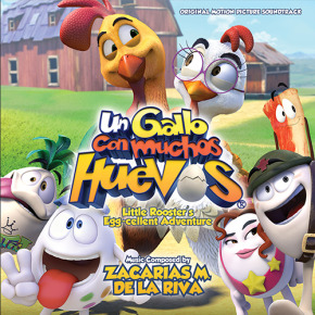 UN GALLO CON MUCHOS HUEVOS (Little Rooster's Egg-cellent Adventure) - Original Motion Picture Soundtrack