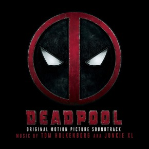 DEADPOOL - Original Motion Picture Soundtrack