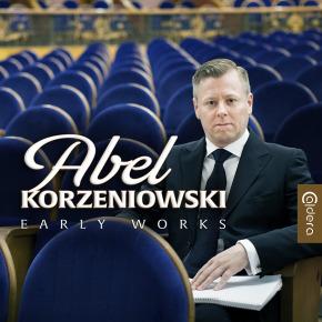 ABEL KORZENIOWSKI - Early Works