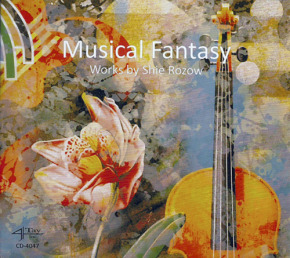 MUSICAL FANTASY - Works By Shie Rozow