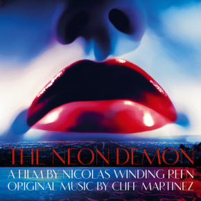 THE NEON DEMON – Original Motion Picture Soundtrack
