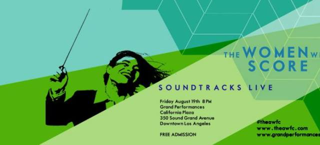 THE WOMEN WHO SCORE: SOUNDTRACKS LIVE ON AUGUST 19TH