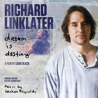 RICHARD LINKLATER: DREAM IS DESTINY - Original Motion Picture Soundtrack