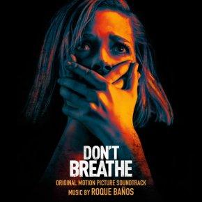 DON'T BREATHE - Original Motion Picture Soundtrack