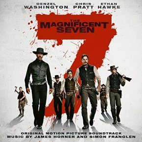 THE MAGNIFICENT SEVEN - Original Motion Picture Soundtrack Featuring Music by James Horner and Simon Franglen