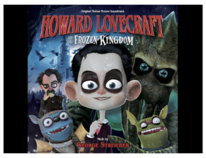 HOWARD LOVECRAFT AND THE FROZEN KINGDOM - Original Motion Picture Soundtrack