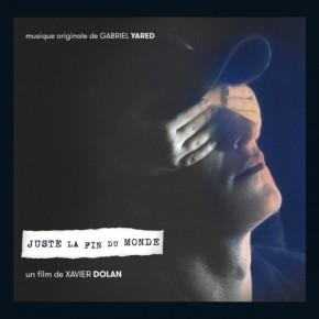 JUSTE LA FIN DU MONDE - Original Motion Picture Soundtrack