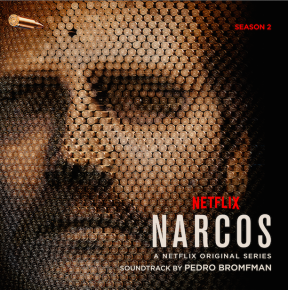 NARCOS SEASON 2 - A Netflix Original Series Soundtrack
