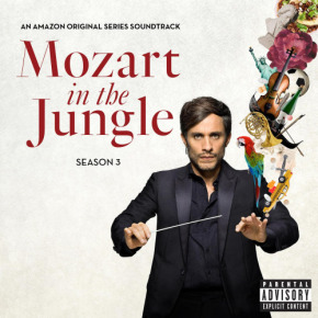 MOZART IN THE JUNGLE SEASON 3 – Original Amazon Series Soundtrack