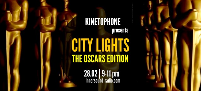CITY LIGHTS FILM MUSIC RADIOSHOW: The Oscars Edition