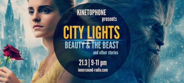 CITY LIGHTS FILM MUSIC RADIOSHOW: Beauty And The Beast & Other Stories
