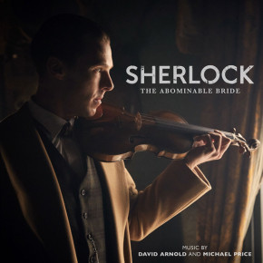 SHERLOCK, THE ABOMINABLE BRIDE - Music by David Arnold and Michael Price