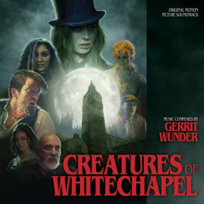 CREATURES OF WHITECHAPEL - Original Motion Picture Soundtrack