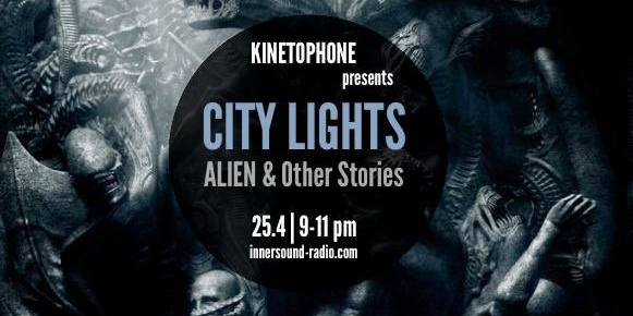 CITY LIGHTS FILM MUSIC RADIOSHOW: Alien & Other Stories