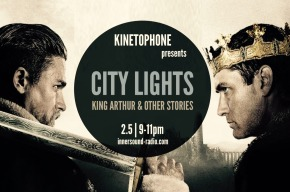 CITY LIGHTS FILM MUSIC RADIOSHOW: King Arthur & Other Stories