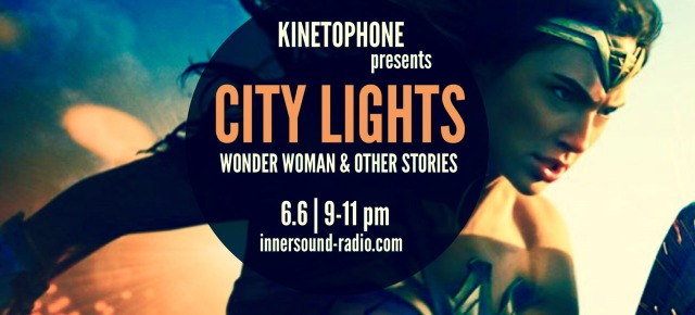 CITY LIGHTS FILM MUSIC RADIOSHOW: Wonder Woman & Other Stories